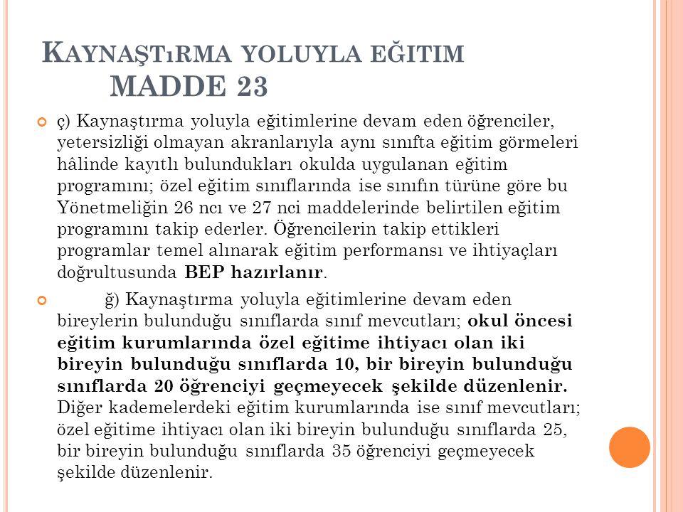 Kaynaştırma yoluyla eğitim MADDE 23