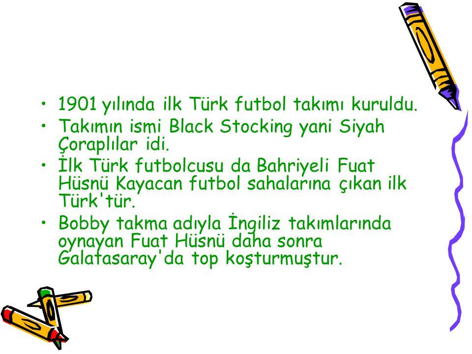 1901 yılında ilk Türk futbol takımı kuruldu.