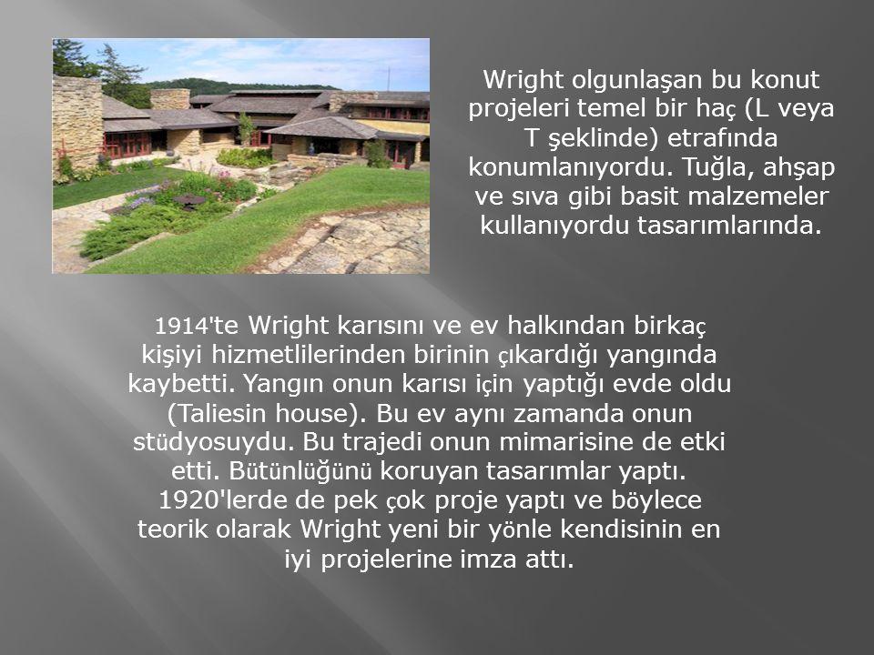 Wright olgunlaşan bu konut projeleri temel bir haç (L veya T şeklinde) etrafında konumlanıyordu. Tuğla, ahşap ve sıva gibi basit malzemeler kullanıyordu tasarımlarında.