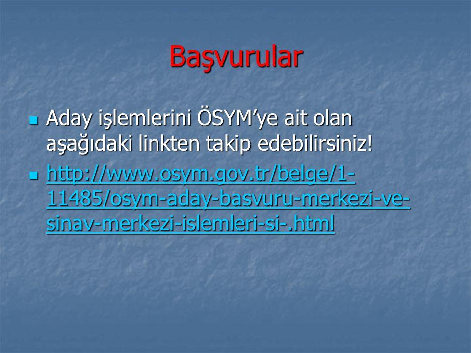 Başvurular Aday işlemlerini ÖSYM'ye ait olan aşağıdaki linkten takip edebilirsiniz!