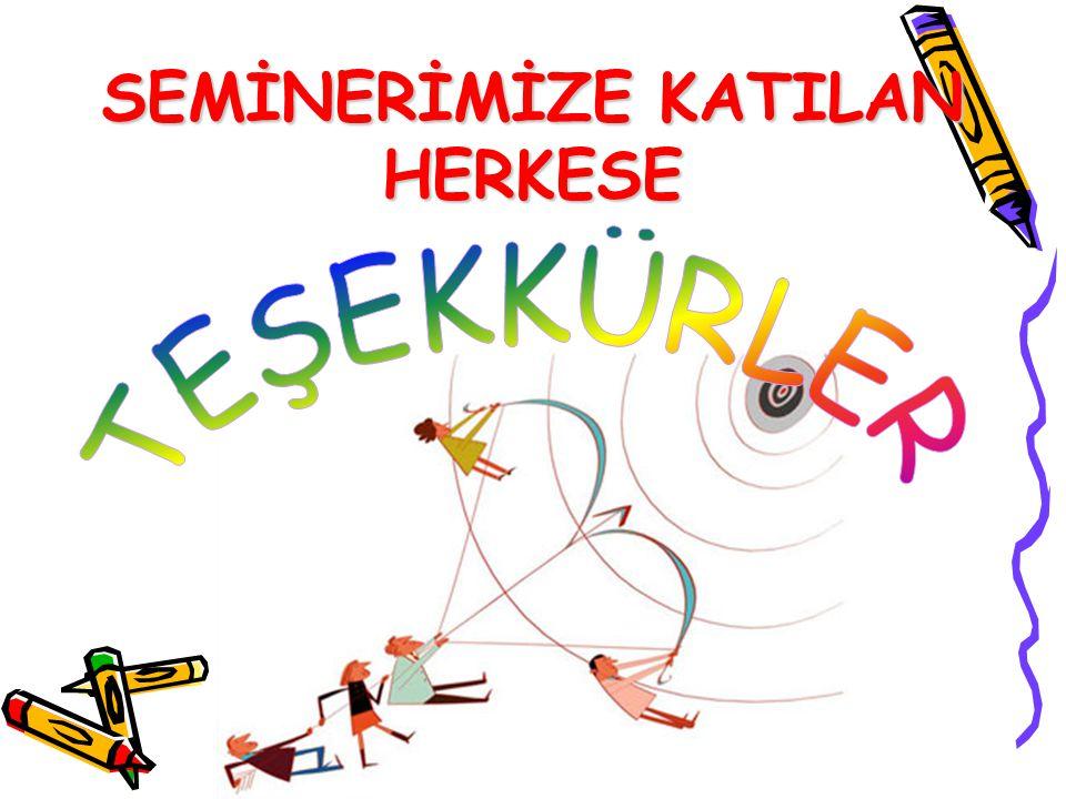 SEMİNERİMİZE KATILAN HERKESE