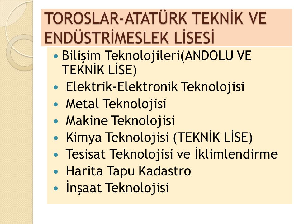TOROSLAR-ATATÜRK TEKNİK VE ENDÜSTRİMESLEK LİSESİ