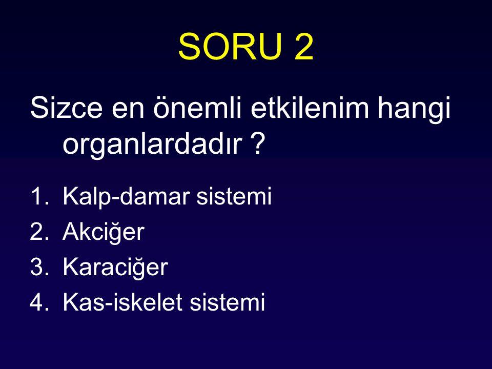 SORU 2 Sizce en önemli etkilenim hangi organlardadır
