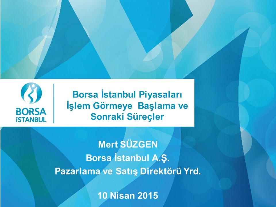 Borsa İstanbul Piyasaları İşlem Görmeye Başlama ve Sonraki Süreçler