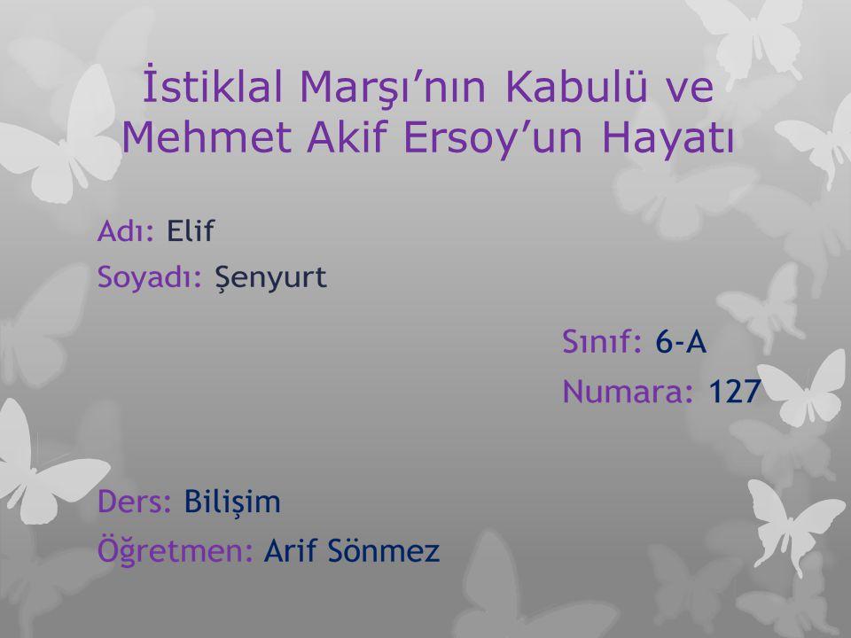 İstiklal Marşı'nın Kabulü ve Mehmet Akif Ersoy'un Hayatı