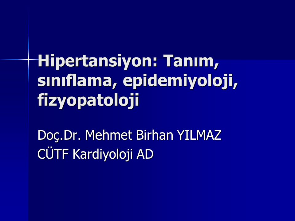 Hipertansiyon: Tanım, sınıflama, epidemiyoloji, fizyopatoloji