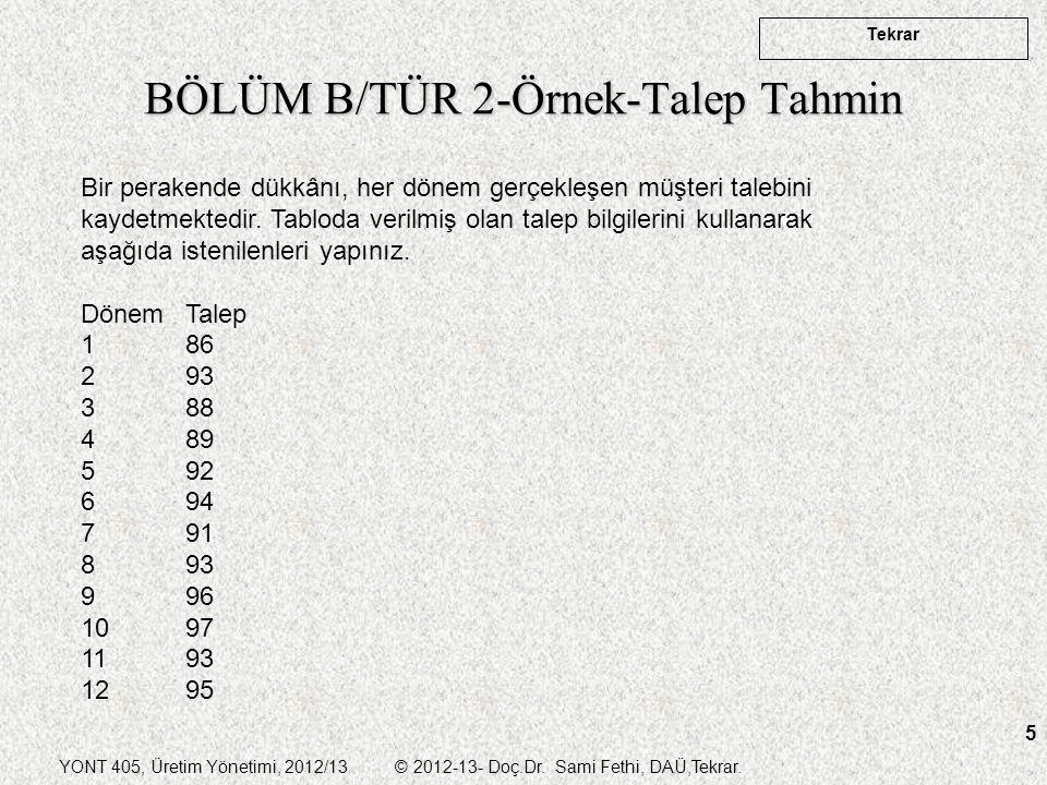 BÖLÜM B/TÜR 2-Örnek-Talep Tahmin