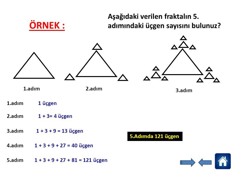 Aşağıdaki verilen fraktalın 5. adımındaki üçgen sayısını bulunuz
