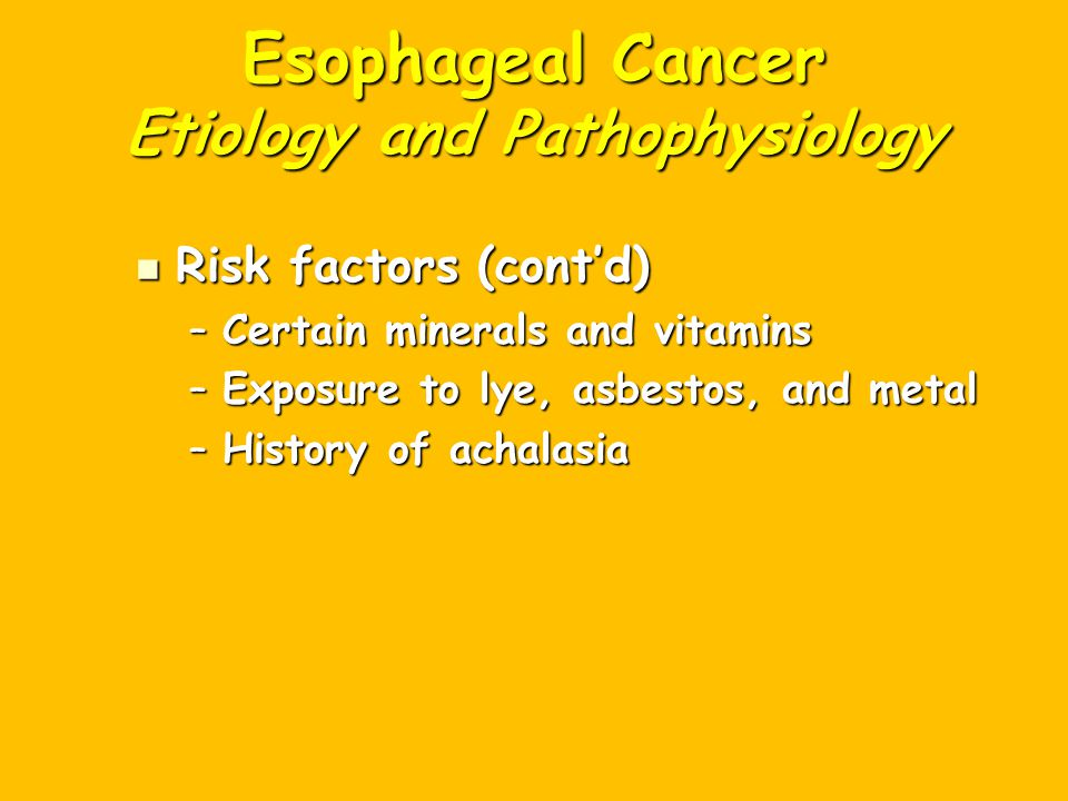 Esophageal Cancer Etiology and Pathophysiology