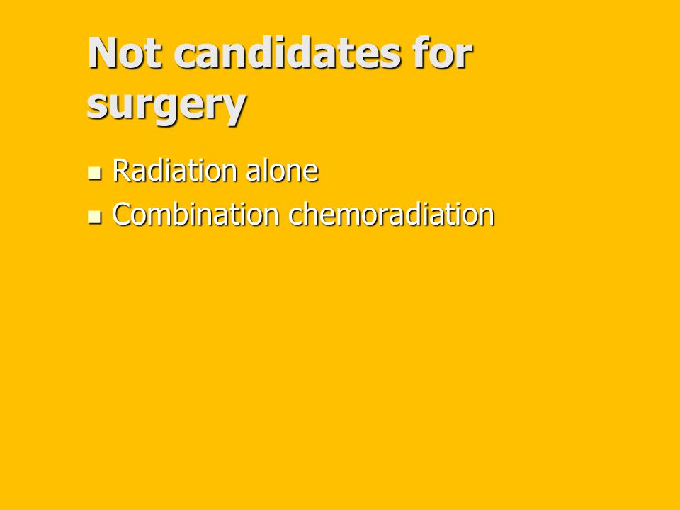 Not candidates for surgery