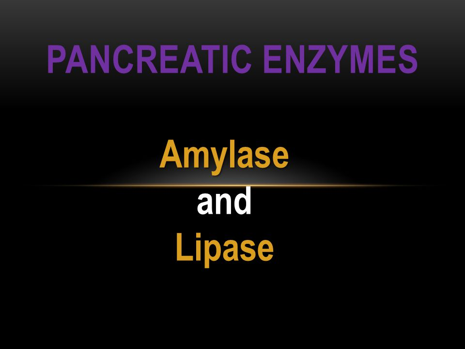 Pancreatic Enzymes Amylase and Lipase