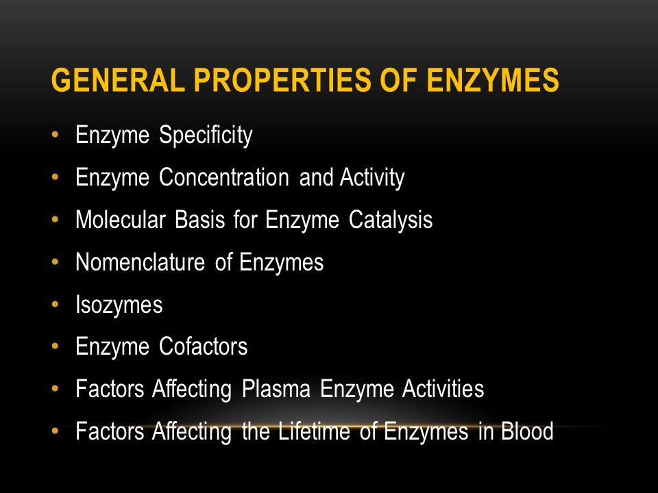 GENERAL PROPERTIES OF ENZYMES