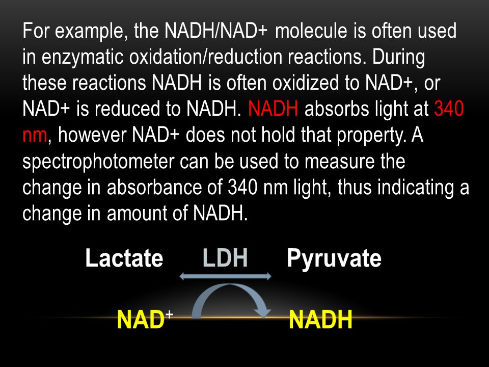 For example, the NADH/NAD+ molecule is often used in enzymatic oxidation/reduction reactions.