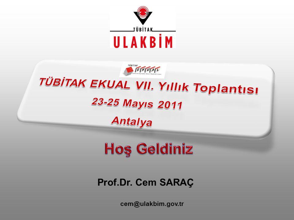 Hoş Geldiniz Prof.Dr. Cem SARAÇ cem@ulakbim.gov.tr