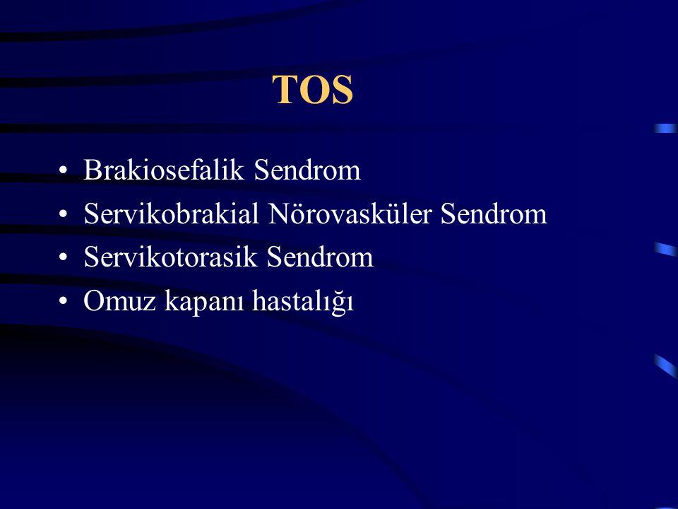 TOS Brakiosefalik Sendrom Servikobrakial Nörovasküler Sendrom