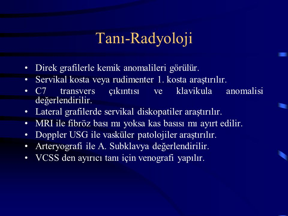 Tanı-Radyoloji Direk grafilerle kemik anomalileri görülür.