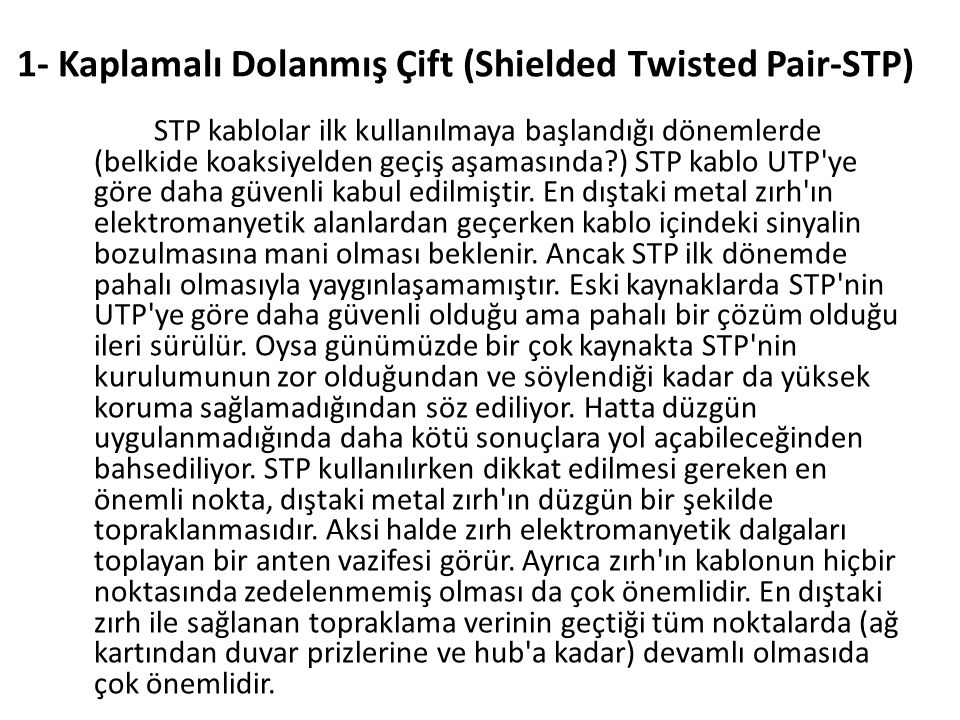 1- Kaplamalı Dolanmış Çift (Shielded Twisted Pair-STP)