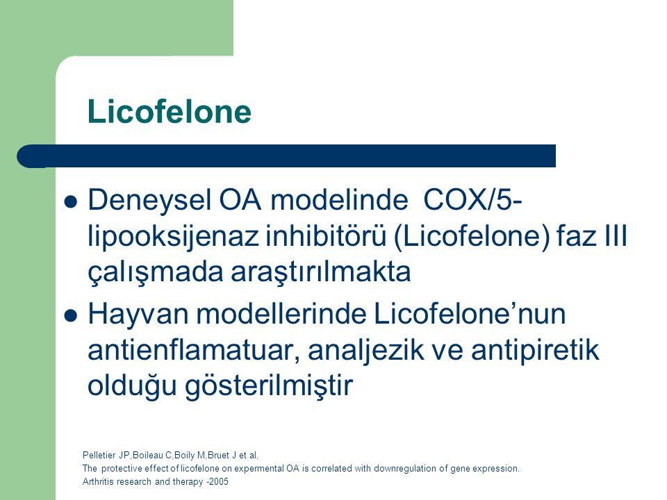 Licofelone Deneysel OA modelinde COX/5- lipooksijenaz inhibitörü (Licofelone) faz III çalışmada araştırılmakta.