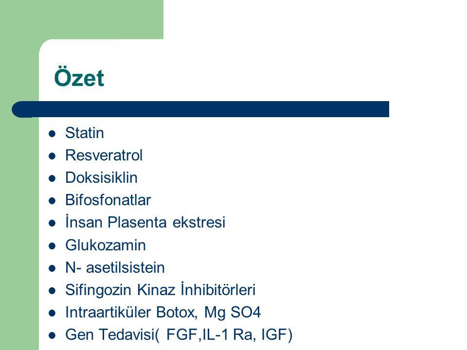 Özet Statin Resveratrol Doksisiklin Bifosfonatlar