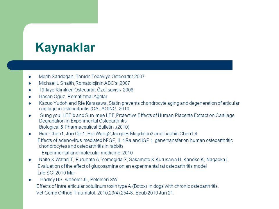 Kaynaklar Merih Sarıdoğan, Tanıdn Tedaviye Osteoartrit-2007