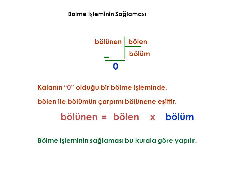 – bölünen = bölen x bölüm bölünen bölen bölüm