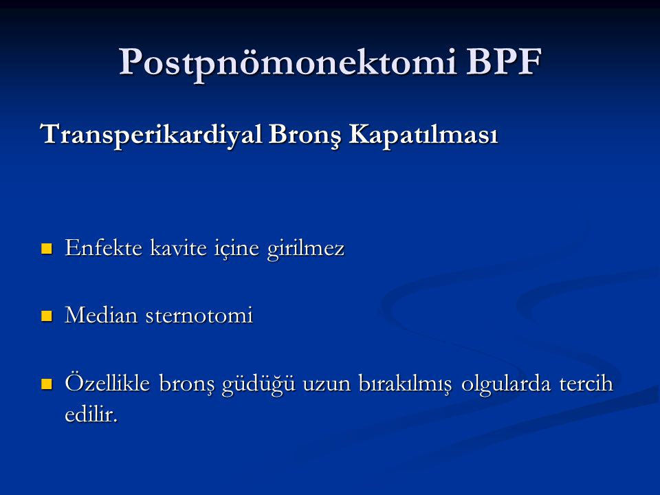 Postpnömonektomi BPF Transperikardiyal Bronş Kapatılması