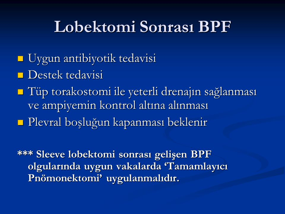 Lobektomi Sonrası BPF Uygun antibiyotik tedavisi Destek tedavisi