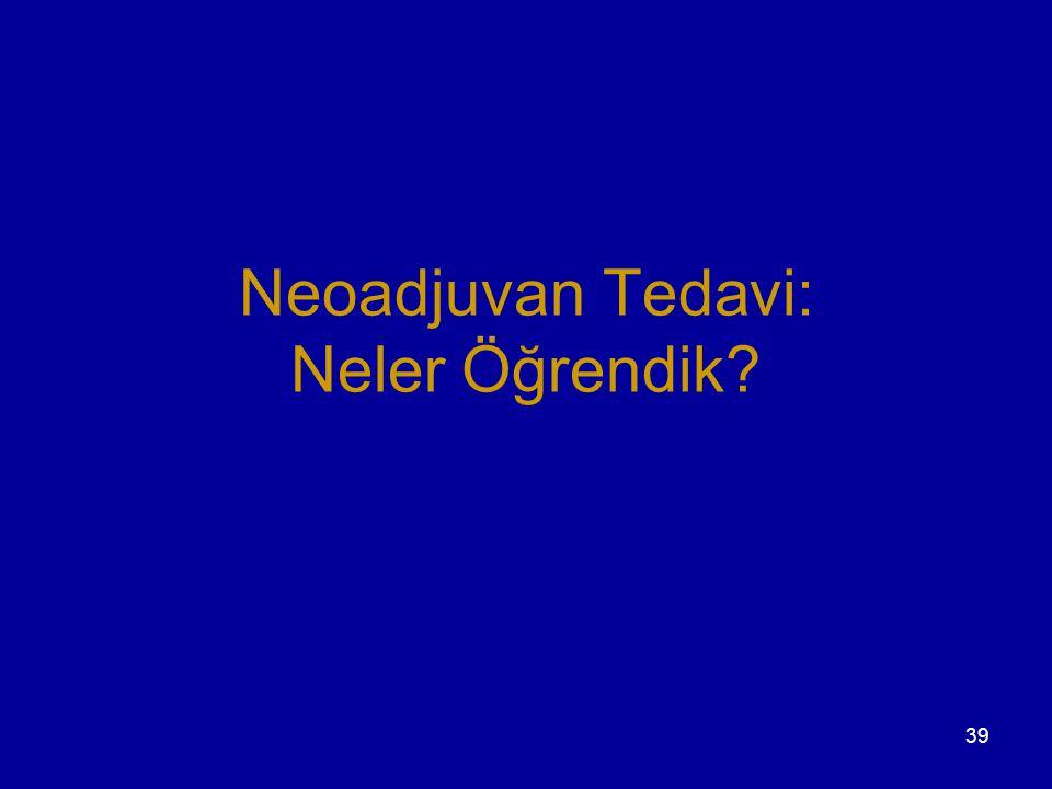 Neoadjuvan Tedavi: Neler Öğrendik