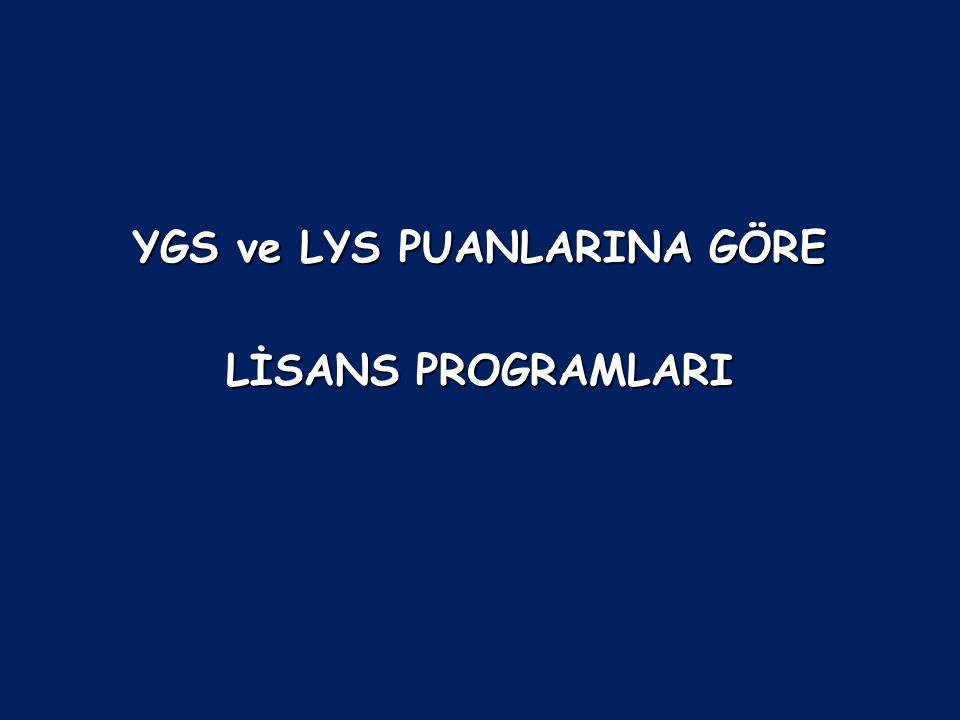 YGS ve LYS PUANLARINA GÖRE