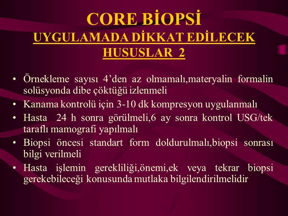 CORE BİOPSİ UYGULAMADA DİKKAT EDİLECEK HUSUSLAR 2