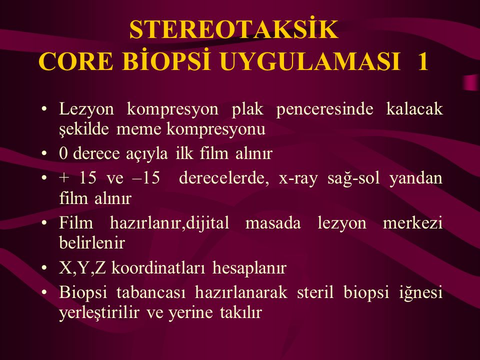 STEREOTAKSİK CORE BİOPSİ UYGULAMASI 1