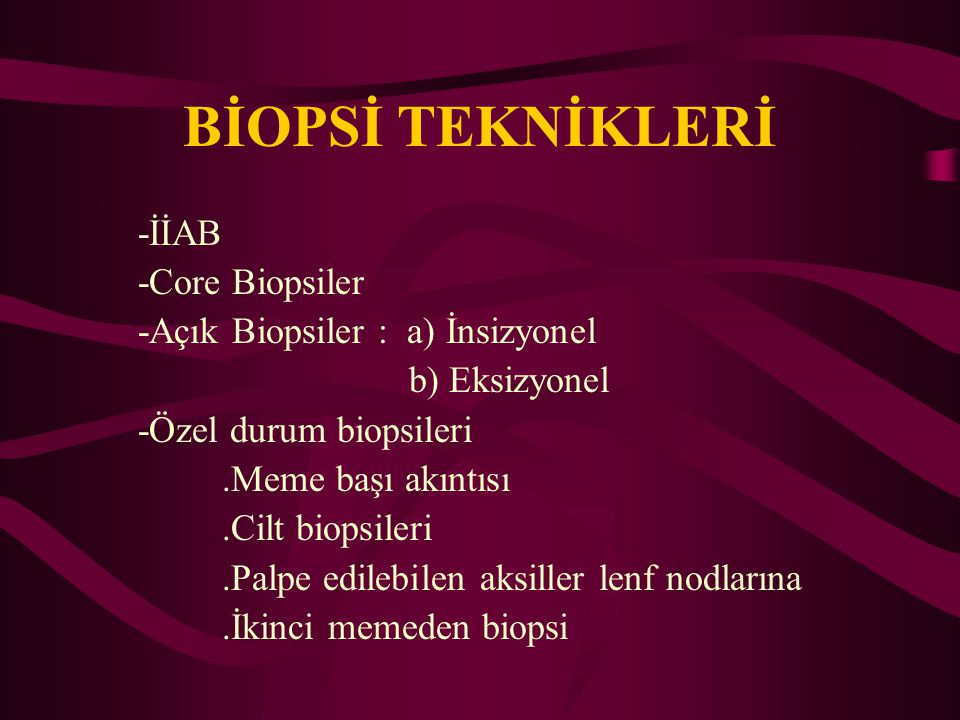 BİOPSİ TEKNİKLERİ -İİAB -Core Biopsiler