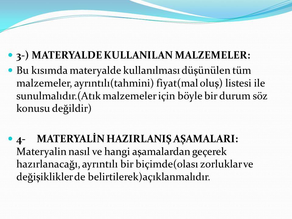 3-) MATERYALDE KULLANILAN MALZEMELER: