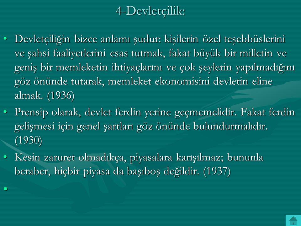4-Devletçilik: