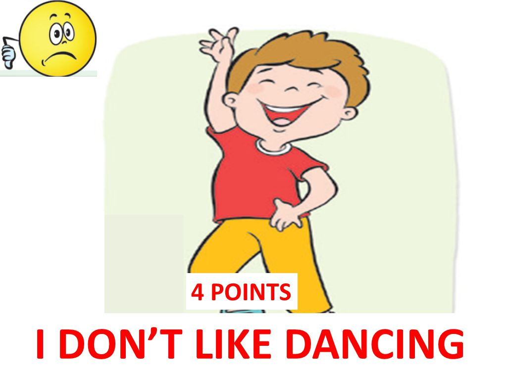 4 POINTS I DON'T LIKE DANCING