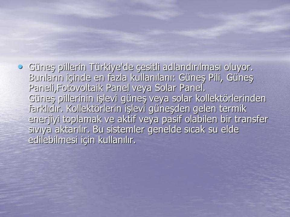 Güneş pillerin Türkiye de çesitli adlandırılması oluyor