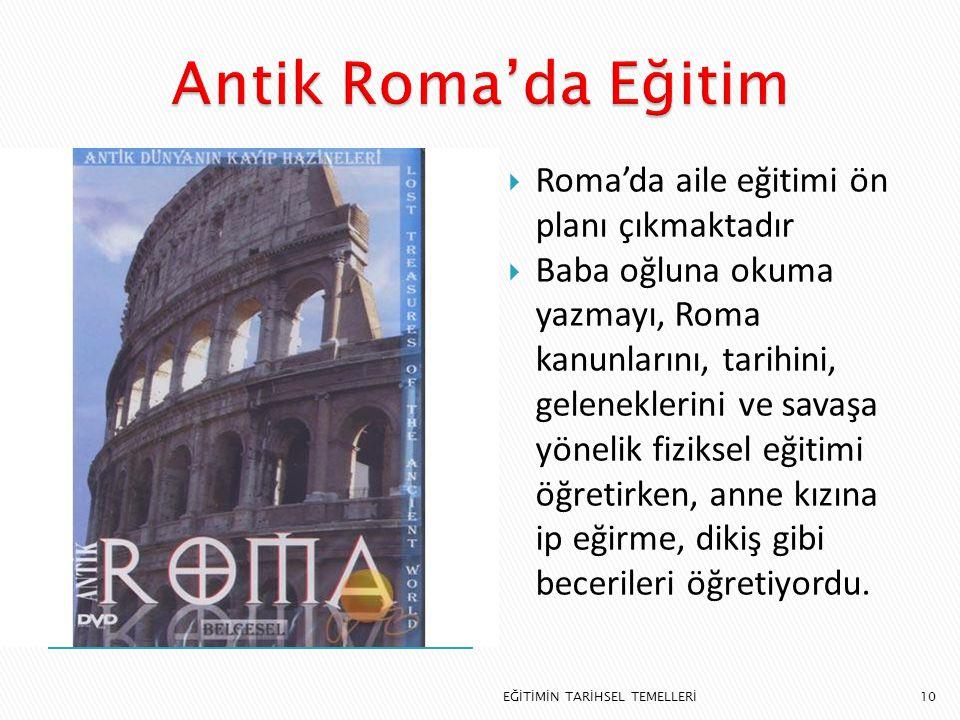 Antik Roma'da Eğitim Roma'da aile eğitimi ön planı çıkmaktadır