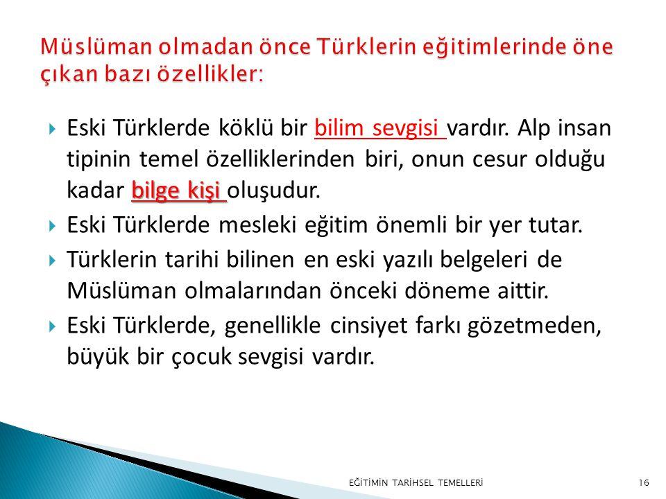 Eski Türklerde mesleki eğitim önemli bir yer tutar.