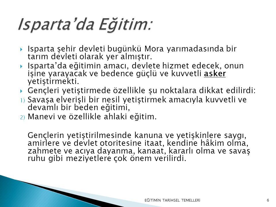 Isparta'da Eğitim: Isparta şehir devleti bugünkü Mora yarımadasında bir tarım devleti olarak yer almıştır.