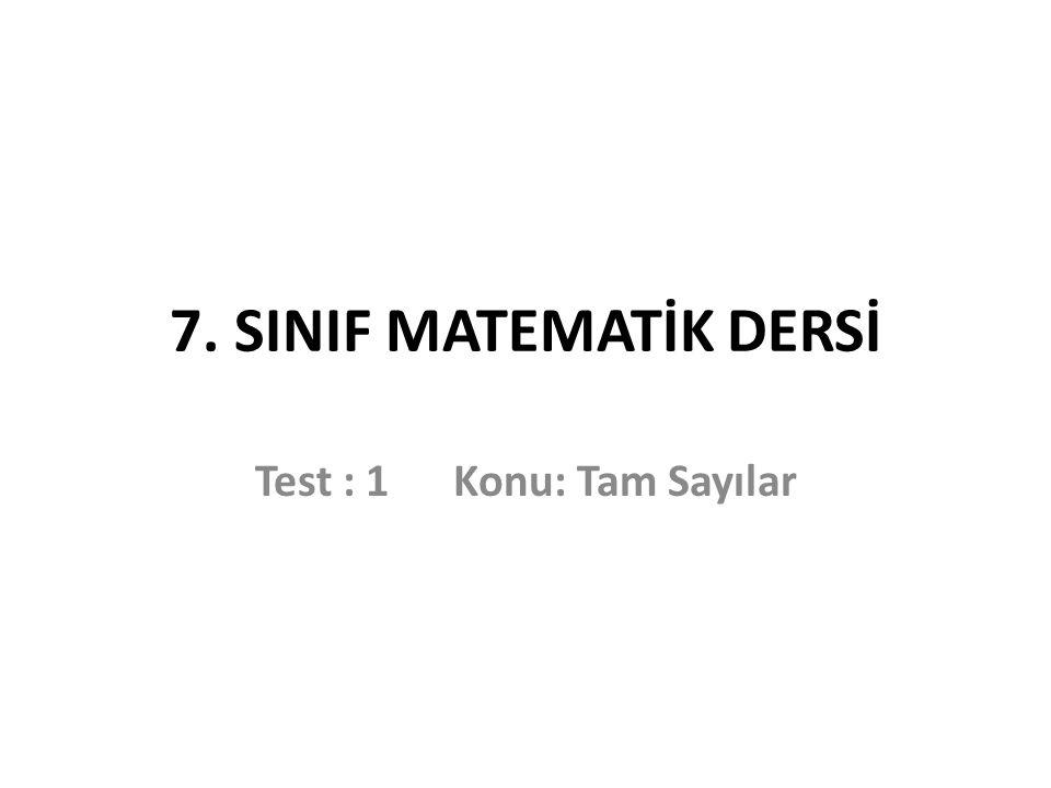 Test : 1 Konu: Tam Sayılar