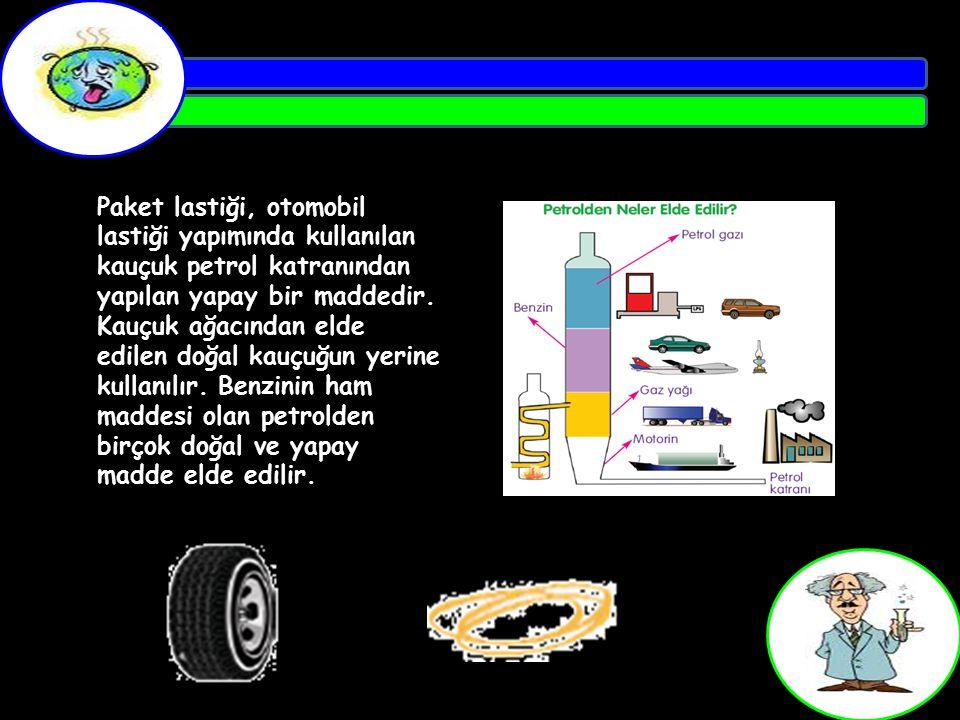 Paket lastiği, otomobil lastiği yapımında kullanılan kauçuk petrol katranından yapılan yapay bir maddedir.