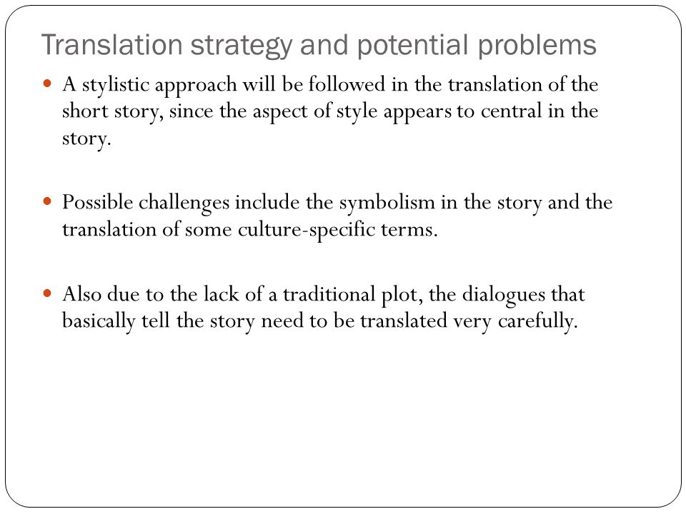 Translation strategy and potential problems