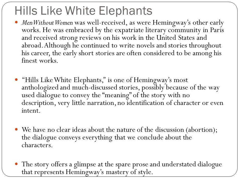 hills like white elephants essay conclusion Free essay: the most striking feature of this short story is the way in which it is told it is not a story in the classical sense with an introduction, a.