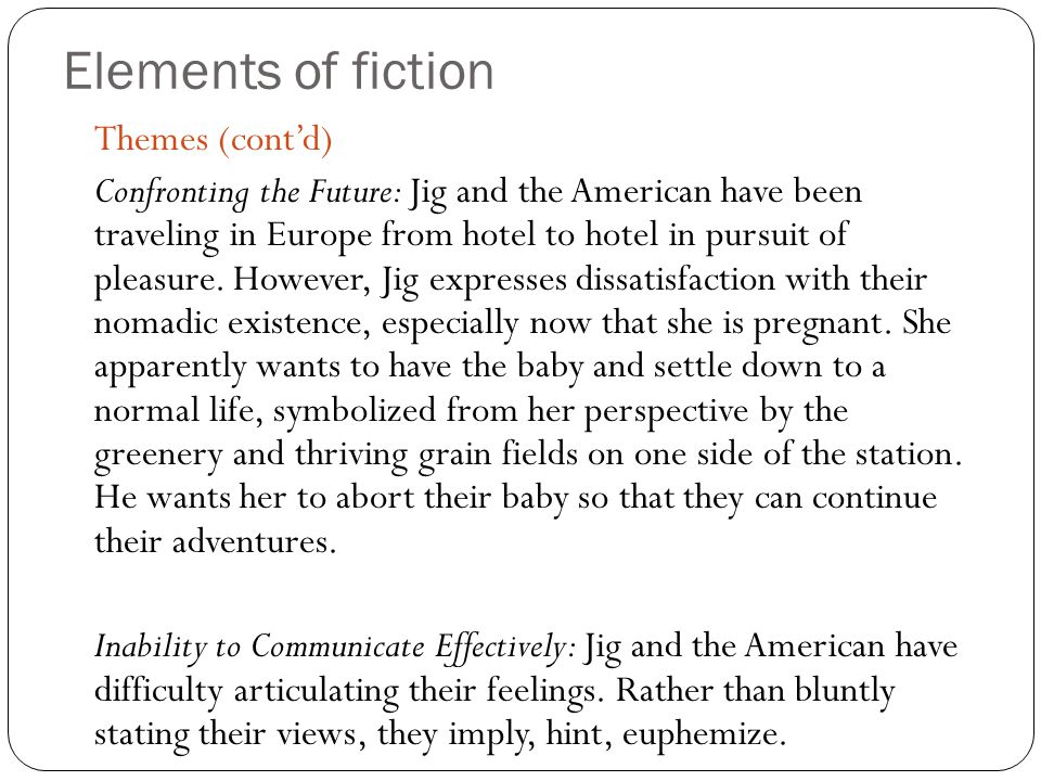 Elements of fiction Themes (cont'd)