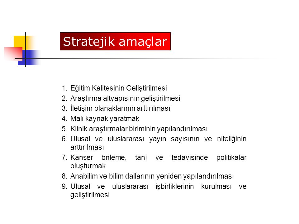 Stratejik amaçlar Eğitim Kalitesinin Geliştirilmesi