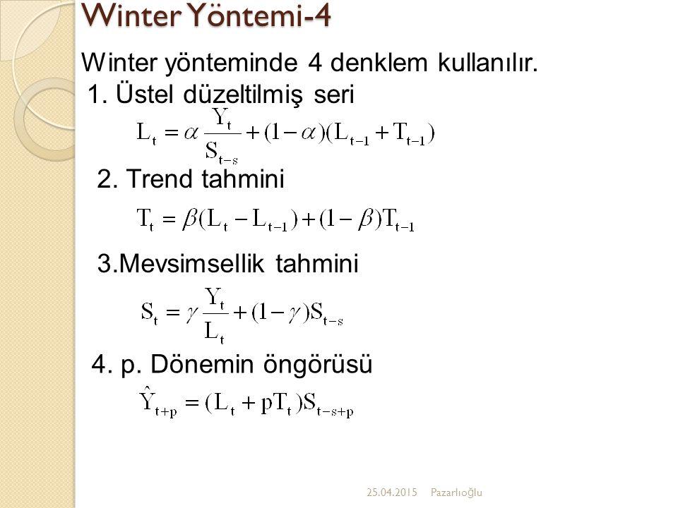 Winter Yöntemi-4 Winter yönteminde 4 denklem kullanılır.