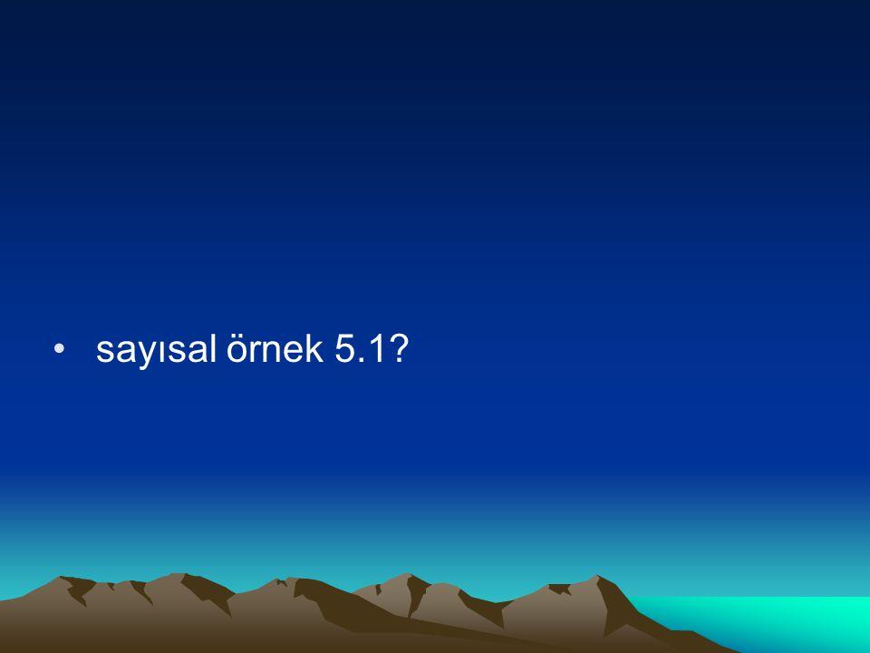 sayısal örnek 5.1