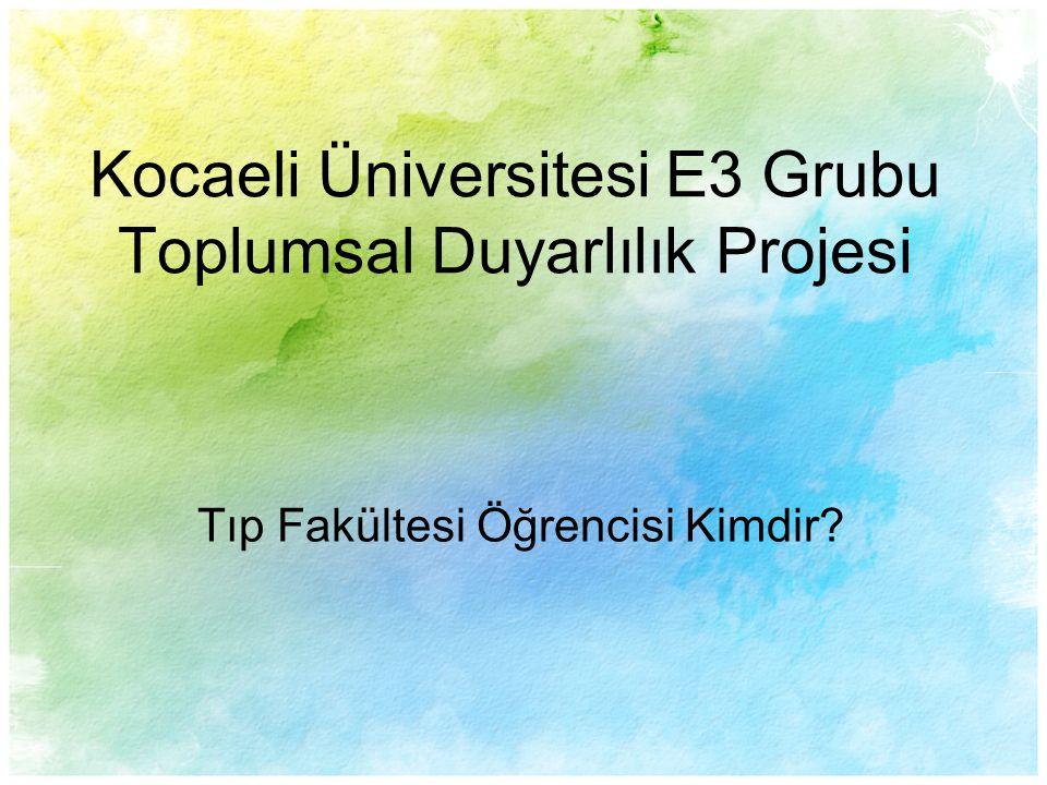 Kocaeli Üniversitesi E3 Grubu Toplumsal Duyarlılık Projesi