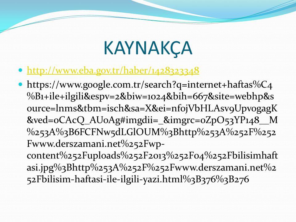 KAYNAKÇA http://www.eba.gov.tr/haber/1428323348