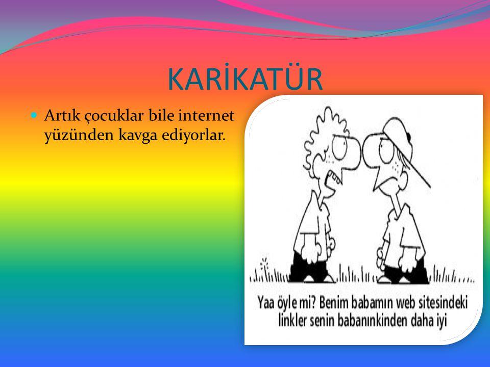 KARİKATÜR Artık çocuklar bile internet yüzünden kavga ediyorlar.